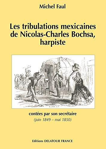 9782752100337: Les tribulations mexicaines de Nicolas-Charles BOCHSA, harpiste