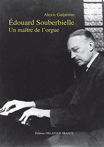 9782752100917: Edouard Souberbielle, un maître de l'orgue