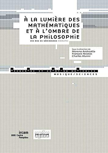 9782752101396: A la lumière des mathématiques et à l'ombre de la philosophie : Dix ans de séminaire mamuphi