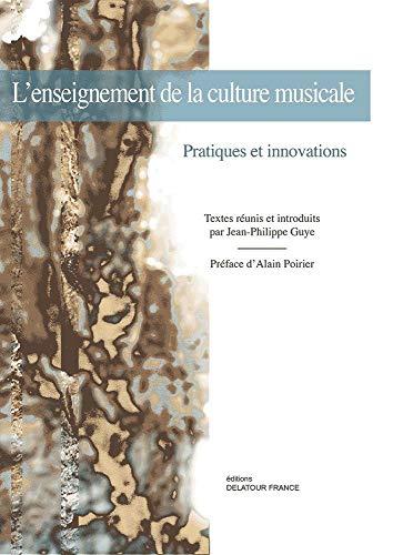 9782752102379: L'enseignement de la culture musicale : Pratiques et innovations