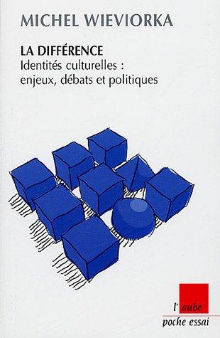 9782752600677: La différence : Identités culturelles : enjeux, débats et politiques