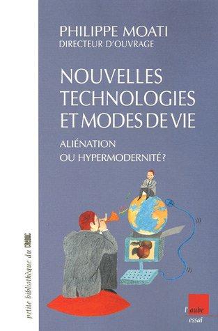 Nouvelles technologies et modes de vie : aliénation ou hypermodernité ?: Moati, ...