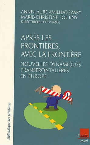 9782752601902: Apr�s les fronti�res, avec la fronti�re : Nouvelles dynamiques transfrontali�res en Europe