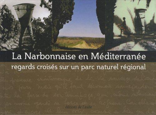 La Narbonnaise en Méditerranée. Regards croisés sur un parc naturel ré...
