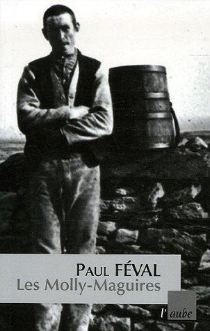 Les Molly-Maguires : Les libérateurs de l'Irlande: Paul Féval