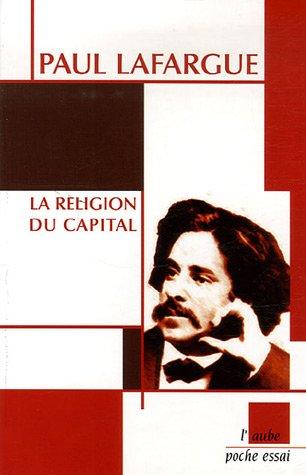 9782752602947: La religion du Capital : Suivi de Souvenirs personnels sur Karl Marx