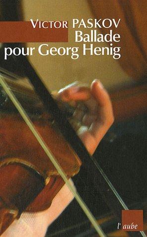 Ballade pour Georg Henig.: Paskov,Victor.