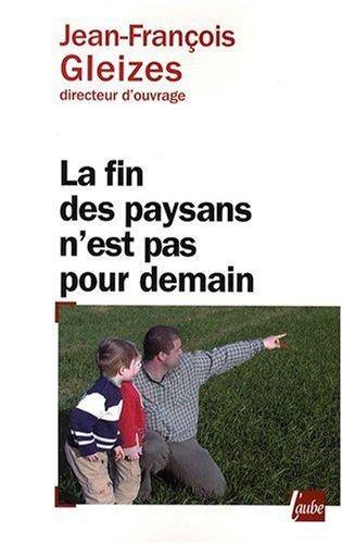 La fin des paysans n'est pas pour: Gleizes, Jean-François