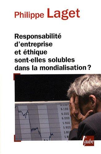 9782752605719: Responsabilit� d'entreprise et �thique sont-elles solubles dans la mondialisation ?