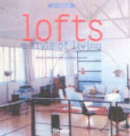 Lofts: A Style of Living (Archi Design): Elodie Piveteau