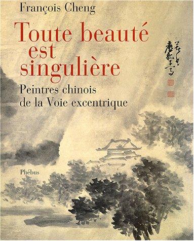 9782752900296: Toute beauté est singulière : Peintres chinois à la Voie excentrique