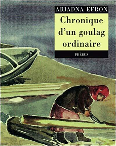 9782752900616: Chronique d'un goulag ordinaire (French Edition)