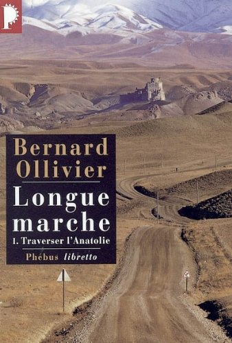 9782752900784: Longue marche, tome 1 : Traverser l'Anatolie