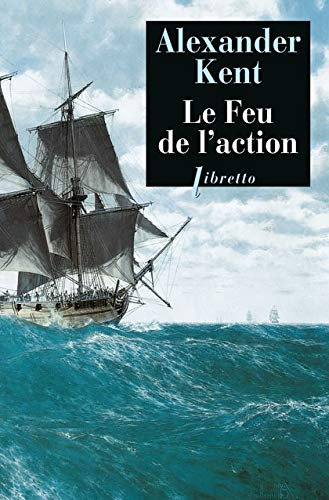 9782752901231: Le Feu de l'action (French Edition)
