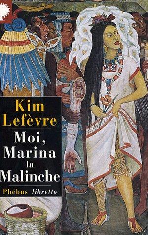 Moi, Marina la malinche: Kim Lefèvre, Gérard