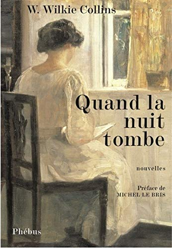 Quand la nuit tombe (French Edition): William Wilkie Collins