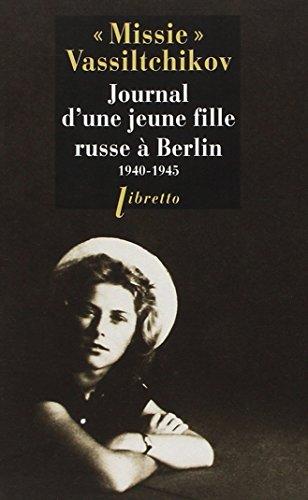 JOURNAL D UNE JEUNE FILLE RUSSE A BERLIN: VASSILTCHIKOV MISSIE