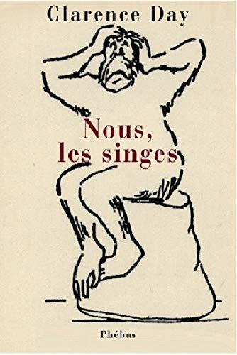 Nous, les singes (French Edition) (2752902344) by Clarence Day