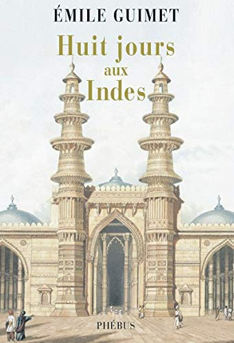 Huit jours aux Indes 1876 (French Edition) (2752902514) by Emile Guimet
