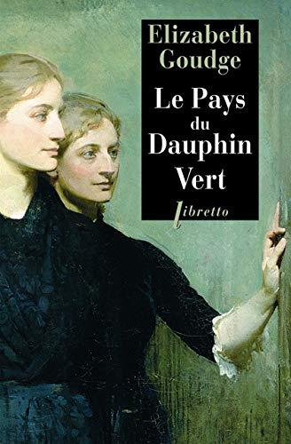 Le Pays du Dauphin Vert: Elizabeth Goudge