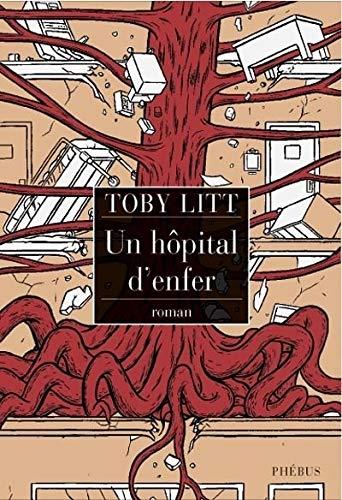 Un hôpital d'enfer: Toby Litt, Alain Defoss�