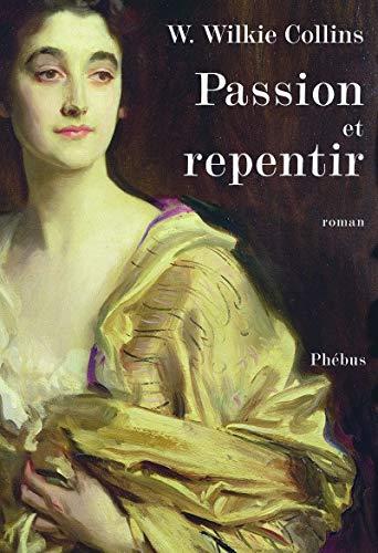 9782752903051: Passion et repentir