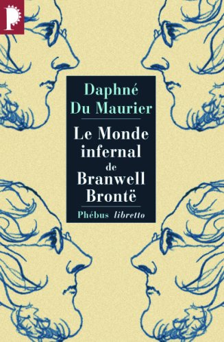 9782752903112: Le monde infernal de Branwell Brontë (French Edition)