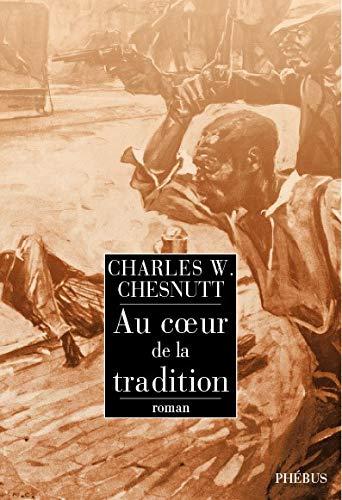 Au coeur de la tradition: Charles W. Chesnutt