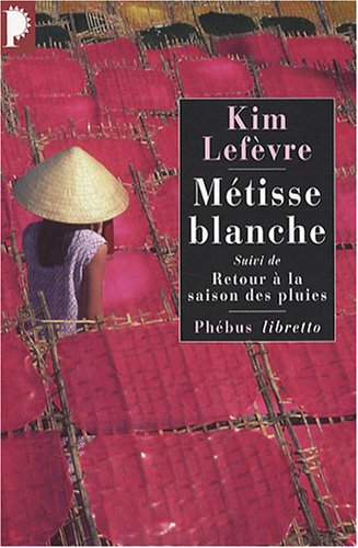 Métisse blanche : Suivi de Retour à: Kim Lefèvre