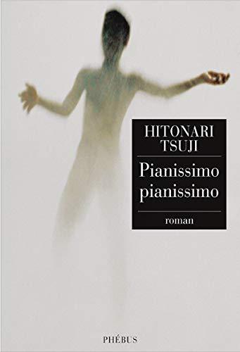 Pianissimo Pianissimo: Hitonari Tsuji