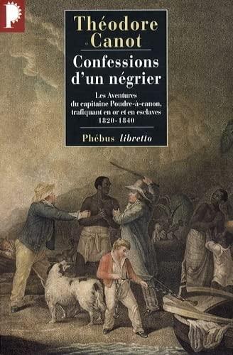 9782752903488: Confessions d'un négrier : Les aventures du capitaine Poudre-à-canon, trafiquant en or et en esclaves, 1820-1840