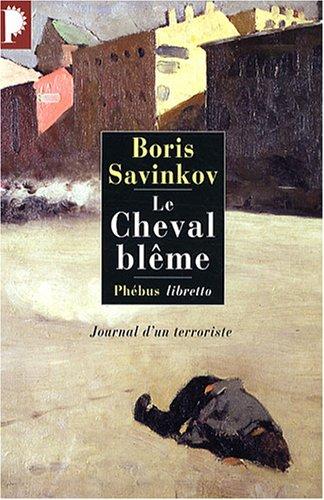 CHEVAL BLÈME (LE) : JOURNAL D'UN TERRORISTE: SAVINKOV BORIS