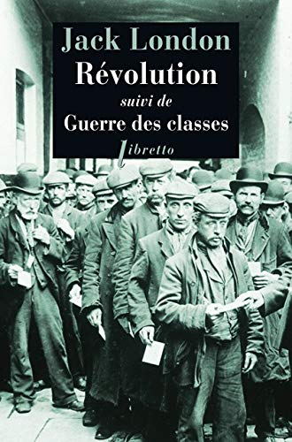 REVOLUTION SUIVI DE GUERRE DES CLASSES: LONDON JACK