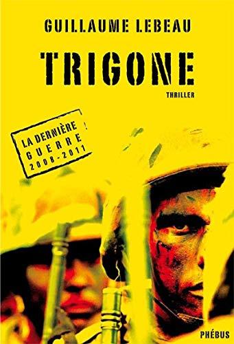 9782752903693: La derni�re guerre 2008-2011, Tome 3 : Trigone