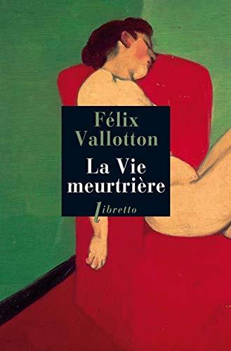 VIE MEURTRIERE -LA-: VALLOTTON FELIX
