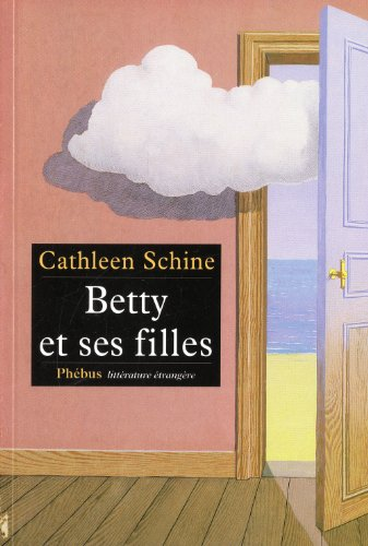 Betty et ses filles (French Edition) (2752904452) by Cathleen Schine