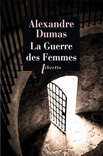La Guerre des Femmes: Dumas, Alexandre