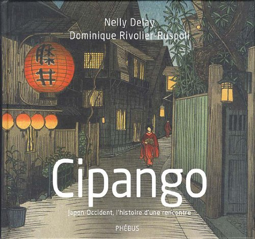 Cipango: Delay, Dominique Rivolier-Ruspoli, Nelly Delay, Rivolier