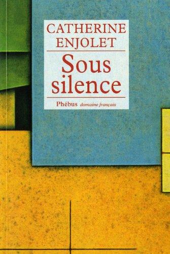 SOUS SILENCE: ENJOLET CATHERINE