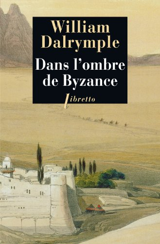 DANS L'OMBRE DE BYZANCE: DALRYMPLE WILLIAM