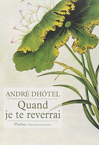9782752906106: Quand Je Te Reverrai (French Edition)
