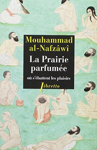 PRAIRIE PARFUMEE OU S EBATTENT LES NED: AL NAFZAWI MOUHAMMAD