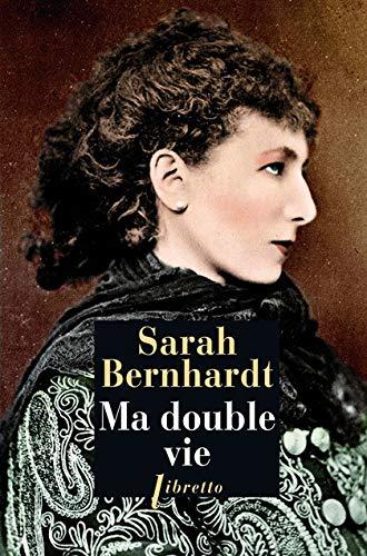 MA DOUBLE VIE: BERNHARDT SARAH