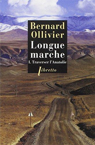9782752907950: Longue Marche T1 Traverser l Anatolie