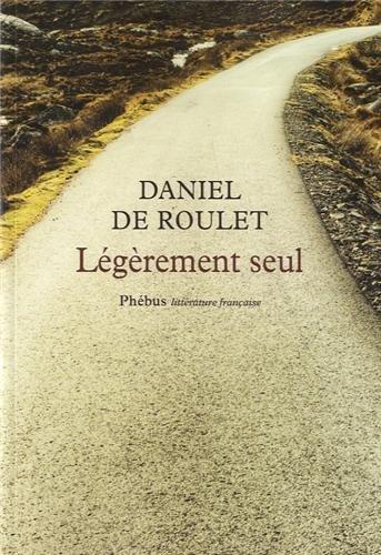 LEGEREMENT SEUL SUR LES TRACES DE GALL: ROULET DE DANIEL