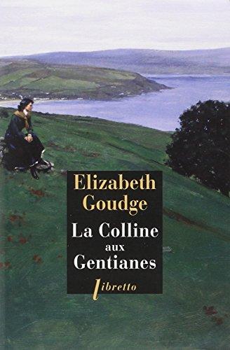 COLLINE AUX GENTIANES -LA- NED: GOUDGE ELISABETH
