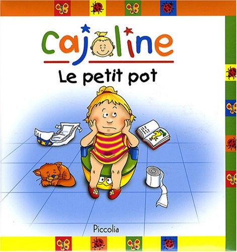 9782753002999: Cajoline : Le petit pot