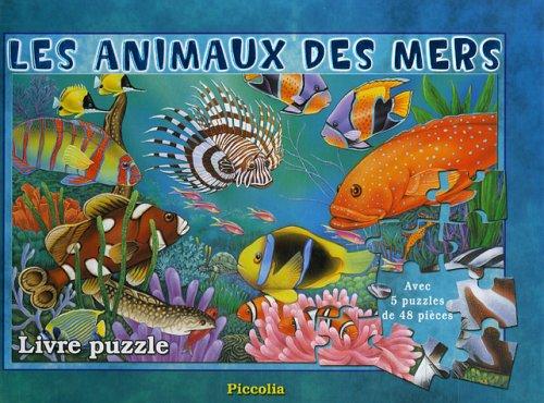 LIVRE DE PUZZLES/LES ANIMAUX DES MERS (9782753003460) by ADAPTATION PICCOLIA