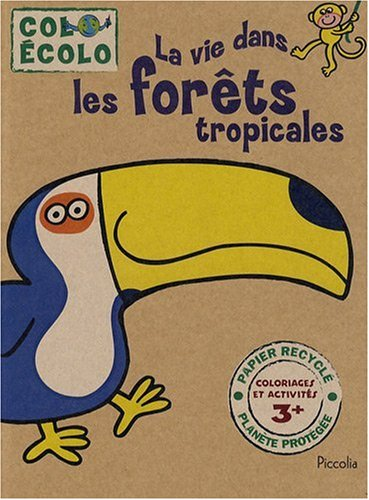 La vie dans les forêts tropicales (French Edition) (2753006105) by Sonia Canals