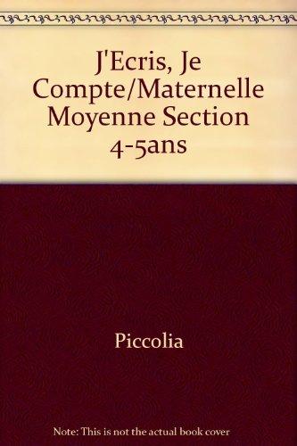 9782753008984: J'Ecris, Je Compte/Maternelle Moyenne Section 4-5ans